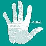 Luc Ferrari Tuchan-Chantal