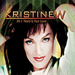 Kristine W All I Need Is Your Love - Single
