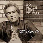 Bill Champlin No Place Left to Fall