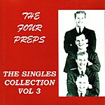 The Four Preps The Singles Collection, Vol. 3