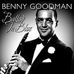 Benny Goodman Ballad in Blue