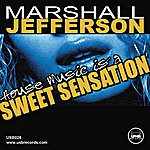 Marshall Jefferson House Music (Is a Sweet Sensation)