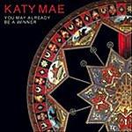 Katy Mae You May Already Be a Winner