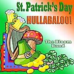 Bloom St. Patrick's Day Hullabaloo!