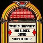 Bill Black's Combo White Silver Sands / Don't Be Cruel