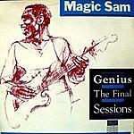 Magic Sam Genius - The Final Sessions