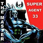 Super Agent 33 The Master