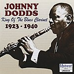 Johnny Dodds King of the Blues Clarinet 1923 - 1940