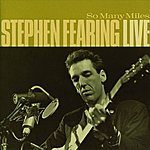 Stephen Fearing So Many Times: Live (International Version)