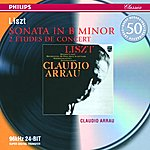 Claudio Arrau Liszt: Sonata in B minor