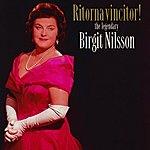 Birgit Nilsson Ritorna Vincitor!: The Legendary Birgit Nilsson