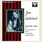 Dame Joan Sutherland Joan Sutherland: Operatic Arias