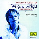 Anne Sofie Von Otter Wings in the Night: Swedish Songs