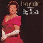 Birgit Nilsson Ritorna Vincitor! - the legendary Birgit Nilsson