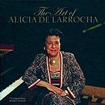 Alicia De Larrocha The Art of Alicia de Larrocha