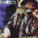 Twitch Beaten Senseless And Giddy With Love