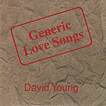 David Young Selected Poetry & Generic Love Songs