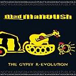Mad Manoush The Gypsy R-evolution