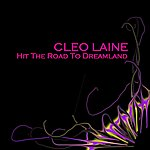 Cleo Laine Hit The Road To Dreamland