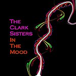 The Clark Sisters In The Mood