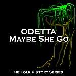 Odetta Maybe She Go