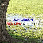 Don Gibson Red Lips, White Lies