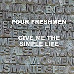 The Four Freshmen Give Me The Simple Life
