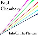 Paul Chambers Tale Of The Fingers