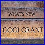 Gogi Grant What's New