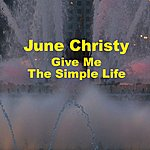 June Christy Give Me The Simple Life