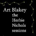 Art Blakey The Herbie Nichols Sessions