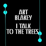Art Blakey I Talk To The Trees