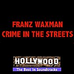 Franz Waxman Crime In The Streets