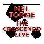 Mel Tormé The Crescendo - Live!