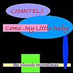 The Chantels Come My Little Baby