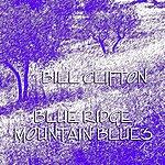 Bill Clifton Blue Ridge Mountain Blues