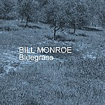 Bill Monroe Bluegrass