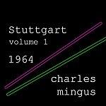 Charles Mingus Stuttgart - Vol 1