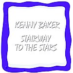 Kenny Baker Stairway To The Stars