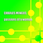 Charles Mingus Passions Of A Woman
