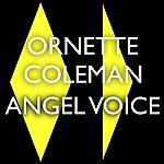 Ornette Coleman Angel Voice