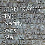 Stan Tracey This Nearly Was Mine