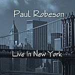 Paul Robeson Live In New York