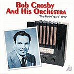 Bob Crosby & His Orchestra The Radio Years 1940