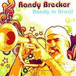 Randy Brecker Randy in Brasil