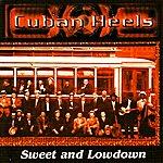 The Cuban Heels Sweet and Lowdown