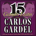Carlos Gardel 15 Grandes Éxitos