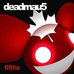 Deadmau5 Fifths