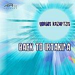 Yorgos Kazantzis Back To Irtakina