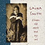 Laura Smith B'tween the Earth and My Soul